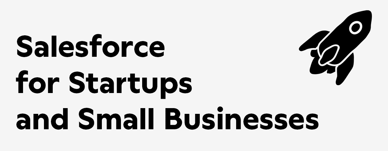 Salesforce for Startups and Small Businesses